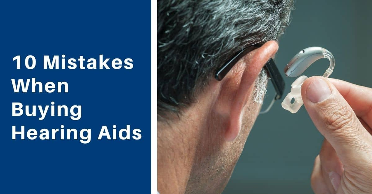 10 Mistakes When Buying Hearing Aids