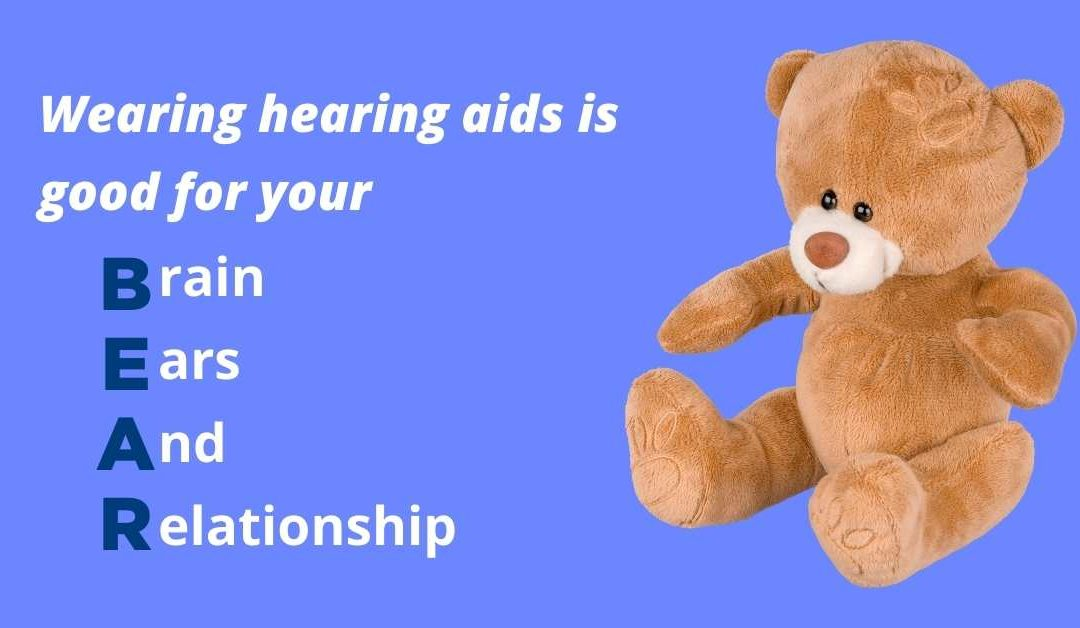 Wearing Hearing Aids Is Good For Your B.E.A.R.!
