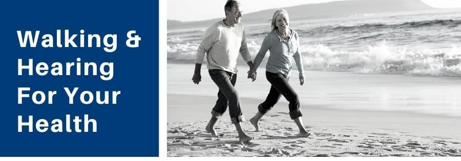 Walking & Hearing For Your Health